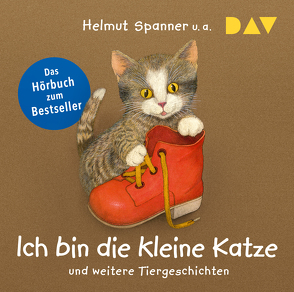 Ich bin die kleine Katze und weitere Tiergeschichten von Dierks,  Hannelore, Grimm,  Sandra, Lontzek,  Peter, Spanner,  Helmut, u.a., Weller,  Ana
