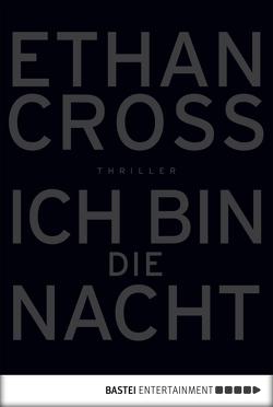 Ich bin die Nacht von Cross,  Ethan