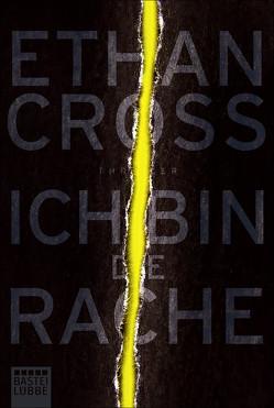 Ich bin die Rache von Cross,  Ethan, Schmidt,  Dietmar