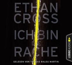 Ich bin die Rache von Cross,  Ethan, Martin,  Thomas Balou, Schmidt,  Dietmar
