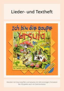 Ich bin die Raupe Ursula von Barth,  Gerhard, Fietz,  Oliver, Fietz,  Siegfried, Krenzer,  Rolf, Plüss,  David, Schmalenbach,  Dirk, Vogler,  Thomas, Weyel,  Stefan