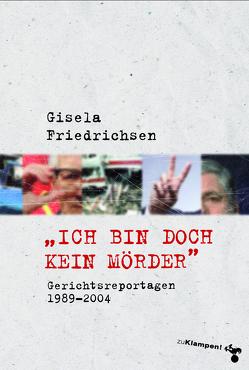 »Ich bin doch kein Mörder« von Friedrichsen,  Gisela