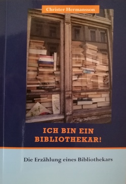 Ich bin ein Bibliothekar von Hermansson,  Christer