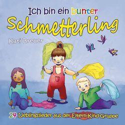 Ich bin ein bunter Schmetterling von Breuer,  Kati, Janetzko,  Stephen