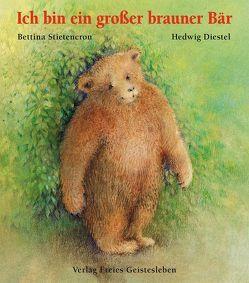 Ich bin ein grosser brauner Bär von Diestel,  Hedwig, Stietencron,  Bettina