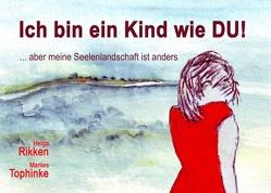Ich bin ein Kind wie DU! von Rikken,  Helga, Tophinke,  Marlies