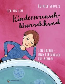 Ich bin ein Kinderwunsch-Wunschkind von Guhr,  Constanze, Schulze,  Ruthild