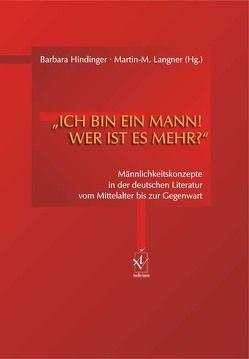 'Ich bin ein Mann! Wer ist es mehr?' von Hindinger,  Barbara, Langner,  Martin-M.