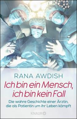 Ich bin ein Mensch, ich bin kein Fall von Awdish,  Rana, Baisch,  Alexandra, Jakob,  Simone