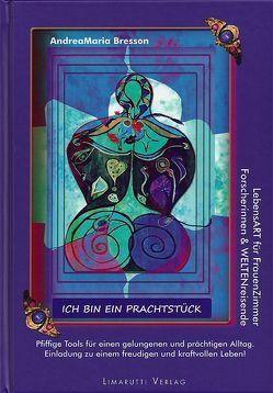 Ich bin ein Prachtstück! von Bresson,  Andrea Maria, Limarutti Verlag