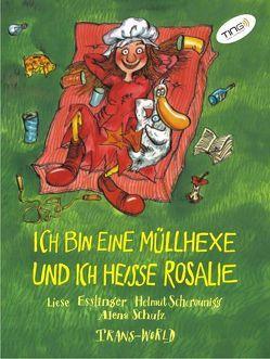 Ich bin eine Müllhexe und ich heisse Rosalie (TING Ausgabe) von Esslinger,  Liese, Scherounigg,  Helmut, Schulz,  Alena
