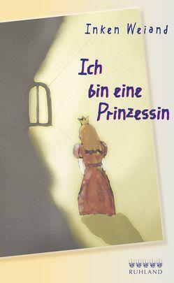 Ich bin eine Prinzessin von Weiand,  Inken