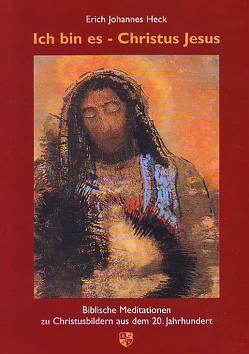 Ich bin es – Christus Jesus von Heck,  Erich J