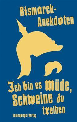 Ich bin es müde, Schweine zu treiben von Thieme,  Bernhard