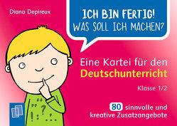 Ich bin fertig! Was soll ich machen? Eine Kartei für den Deutschunterricht – Klasse 1/2 von Depireux,  Diana