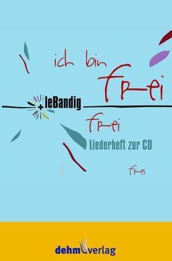 Ich bin frei von Dere,  Daniel, Kissel-Staude,  Martina, Klima,  Thomas, Schindling,  Frank