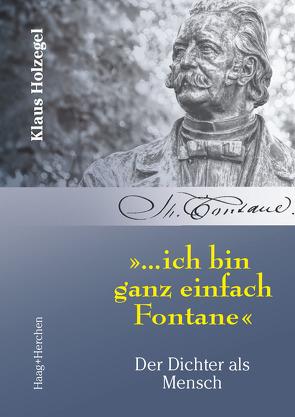 """""""…ich bin ganz einfach Fontane"""" von Holzegel,  Klaus"""