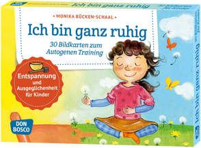 Ich bin ganz ruhig. 30 Bildkarten zum Autogenen Training mit Kindern. von Bücken-Schaal,  Monika
