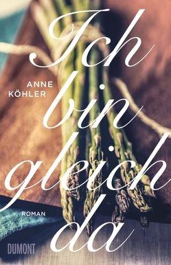 Ich bin gleich da von Köhler,  Anne
