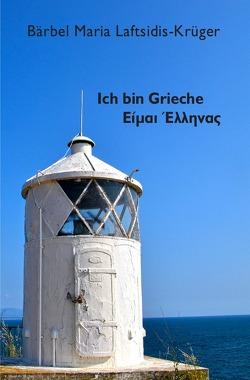Ich bin Grieche! von Laftsidis-Krüger,  Maria