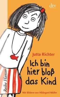 Ich bin hier bloß das Kind von Müller,  Hildegard, Richter,  Jutta