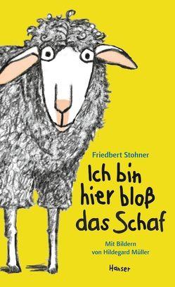 Ich bin hier bloß das Schaf von Müller,  Hildegard, Stohner,  Friedbert