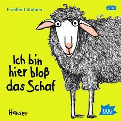 Ich bin hier bloß das Schaf von Maire,  Laura, Stohner,  Friedbert