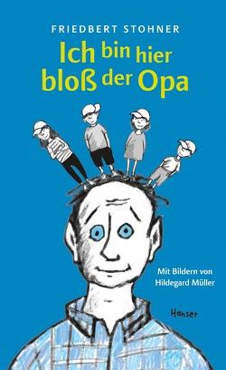 Ich bin hier bloß der Opa von Müller,  Hildegard, Stohner,  Friedbert