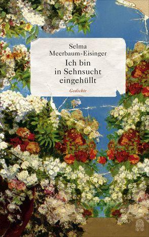 Ich bin in Sehnsucht eingehüllt von Meerbaum-Eisinger,  Selma, Serke,  Jürgen