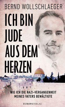 Ich bin Jude aus dem Herzen von Kauschke,  Mike, Wollschlaeger,  Bernd