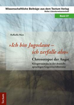"""""""Ich bin Jugoslawe – ich zerfalle also"""" von Mare,  Raffaella"""