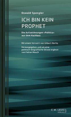 Ich bin kein Prophet von Mauch,  Fabian, Merlio,  Gilbert, Spengler,  Oswald