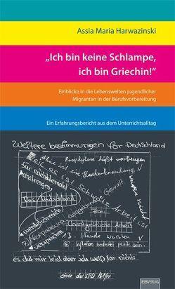 """""""Ich bin keine Schlampe, ich bin Griechin!"""" von Harwazinski,  Assia M"""