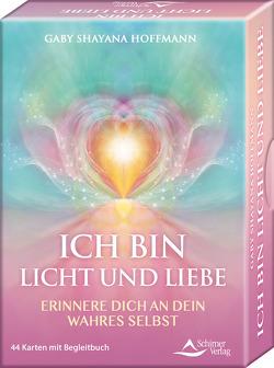 ICH BIN Licht und Liebe- Erinnere dich an dein wahres Selbst von Hoffmann,  Gaby Shayana