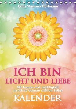 ICH BIN Licht und Liebe – Kalender (Tischkalender 2019 DIN A5 hoch) von Shayana Hoffmann,  Gaby