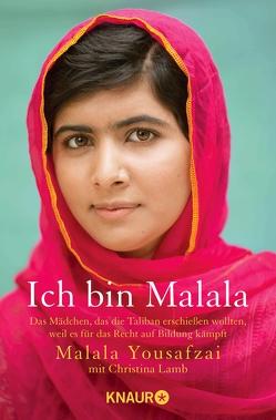 Ich bin Malala von Längsfeld,  Margarete, Längsfeld,  Sabine, Liebl,  Elisabeth, Yousafzai,  Malala