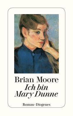 Ich bin Mary Dunne von Moore,  Brian, Stiehl,  Hermann