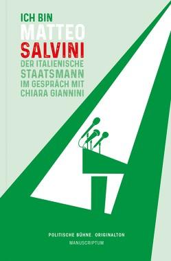 Ich bin Matteo Salvini von Giannini,  Chiara, Hoewer,  John, Salvini,  Matteo, Straub,  Eberhard, Wagner,  Wulf D.