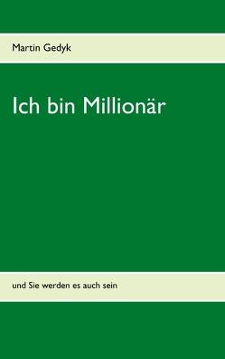 Ich bin Millionär von Gedyk,  Martin
