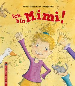 Ich bin Mimi! von Brink,  Mele, Steckelmann,  Petra
