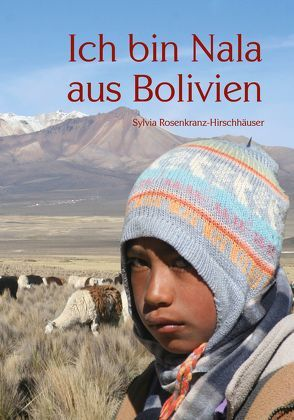 Ich bin Nala aus Bolivien von Rosenkranz-Hirschhäuser,  Sylvia