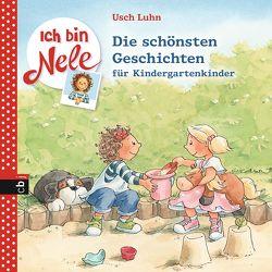 Ich bin Nele – Die schönsten Geschichten für Kindergartenkinder von Luhn,  Usch, Sturm,  Carola