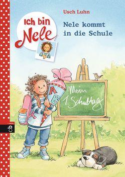 Ich bin Nele – Nele kommt in die Schule von Luhn,  Usch, Sturm,  Carola