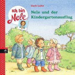 Ich bin Nele – Nele und der Kindergartenausflug von Luhn,  Usch, Sturm,  Carola