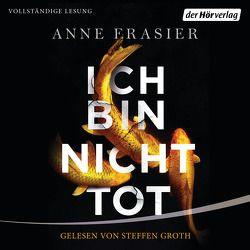 Ich bin nicht tot von Frasier,  Anne, Groth,  Steffen, Lindemann,  Anu Katariina