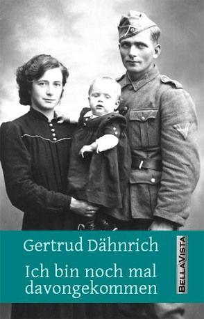 Ich bin noch mal davongekommen von Dähnrich,  Gertrud