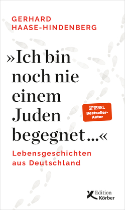 """""""Ich bin noch nie einem Juden begegnet …"""" von Haase-Hindenberg,  Gerhard"""