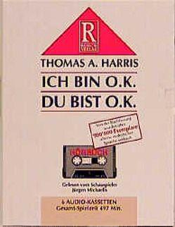Ich bin o.k., Du bist o.k. von Harris,  Thomas A, Michaelis,  Jürgen, Rusch,  Alex S