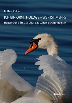 Ich bin Ornithologe – wer ist mehr? von Kalbe,  Lothar