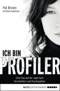 Ich bin Profiler von Andelman,  Bob, Anders,  Irene, Brown,  Pat